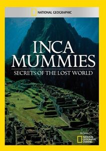 Inca Mummies: Secrets of the Lost World