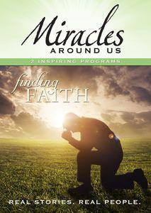 Miracles Around Us: Volume Six - Finding Faith