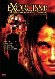 Exorcism: Possession of Gail Bowers