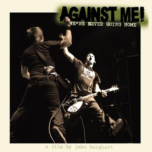 Against Me!: We're Never Going Home