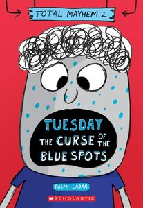 TUESDAY THE CURSE OF THE BLUE SPOTS
