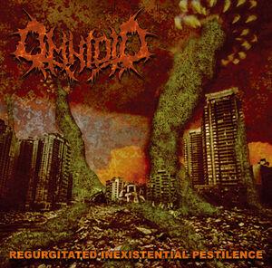 Regurgitated Inexistential Pestilence