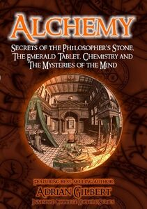 Alchemy: Secrets of Philosopher's Stone, Emerald Tablet, Chemistry and Mysteries of the Mind