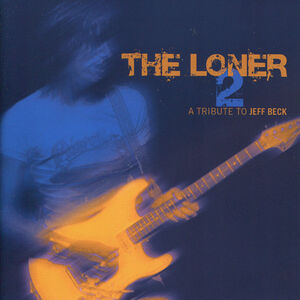 Loner 2-A Tribute to Jeff Beck [Import]