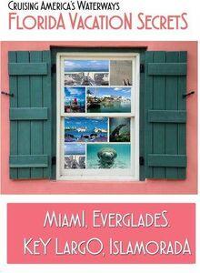 Florida Vacation Secrets Everglades to Key Largo