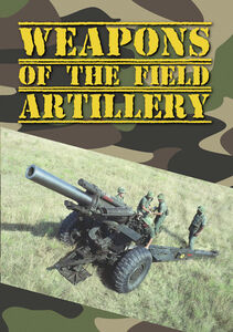 Weapons Of The Field Artillery