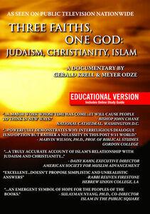 Three Faiths, One God: Judaism, Christianity, Islam - EducationalVersion