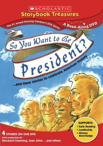 So You Want To Be President? And More Stories To Celebrate AmericanHistory