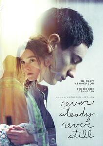 Never Steady Never Still