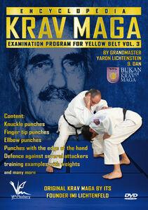 Krav Maga Encyclopedia Examination Program For Yellow Belt, Vol. 3