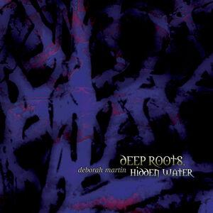 Deep Roots, Hidden Water