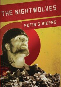 The Nightwolves: Putin's Bikers