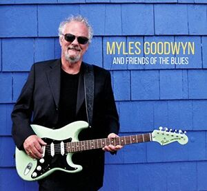 Myles Goodwyn and Friends of the Blues