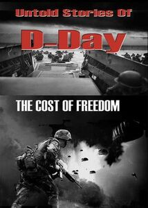 Untold Secrets of D Day - The cost of Freedom