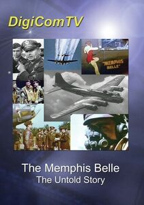 Memphis Belle: The Untold Story