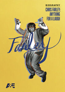 Biography: Chris Farley: Anything for A Laugh