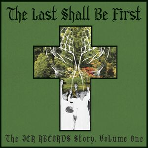 The Last Shall Be First: The JCR Records Story 1 (Various Artists)