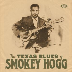 The Texas Blues Of Smokey Hogg [Import]