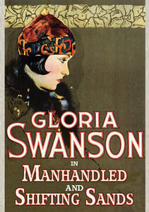 Gloria Swanson Double Feature - Shifting Sands (1918) /  Manhandled (1924) Remastered