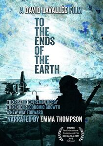 To The Ends Of The Earth: The Rise Of Extreme Energy