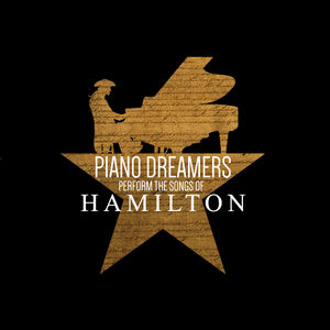 Piano Dreamers Perform the Songs of Hamilton