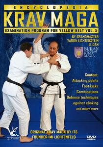 Krav Maga Encyclopedia Examination Program For Yellow Belt, Vol. 5