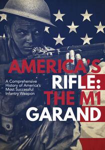 M1 Garand: America's Rifle