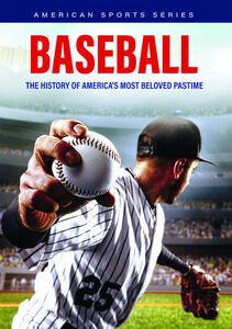Baseball: The History Of America's Most Beloved Pastime