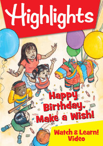 Highlights Watch & Learn!: Happy Birthday, Make A Wish!