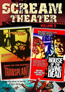 Scream Theater Volume 8 (House of the Living Dead /  Night of the Bloody Transplant)