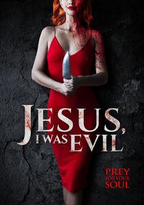 Jesus, I Was Evil