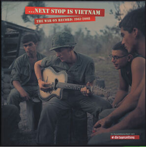 Next Stop Is Vietnam: The War On Record 1961-2008 (Various Artists)