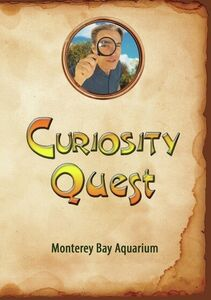 Curiosity Quest: Monterey Bay Aquarium