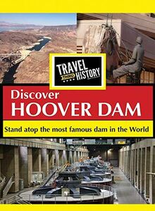 Travel Thru History Discover Hoover Dam