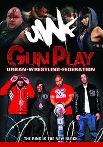 Urban Wrestling Federation - Gun Play