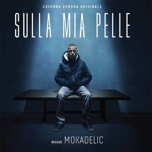 Sulla Mia Pelle (On My Skin: The Last Seven Days of Stefano Cucchi) (Original Soundtrack)