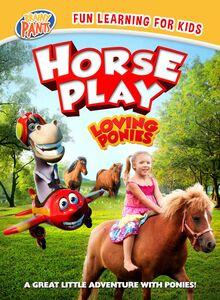 Horseplay: Loving Ponies