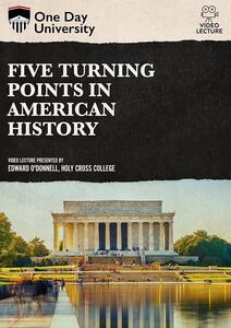 One Day University: Five Turning Points In American History