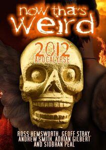 Now That's Weird: 2012 Apoclypse