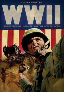 World War II: Behind the Front Lines of the War That Shook the World