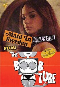 Maid In Sweden/ The Boob Tube
