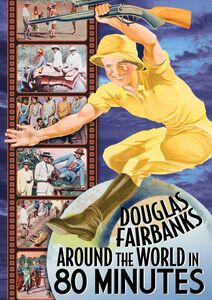 Around The World In 80 Minutes With Douglas Fairbanks