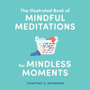 ILLUSTRATED BOOK OF MINDFUL MEDITATIONS FOR