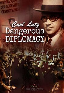 Carl Lutz - Dangerous Diplomacy