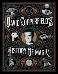 DAVID COPPERFIELDS HISTORY OF MAGIC