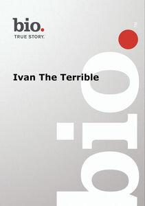 Biography - Biography Ivan The Terrible