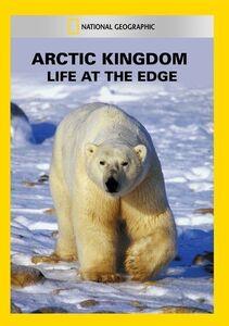 Arctic Kingdom: Life at the Edge