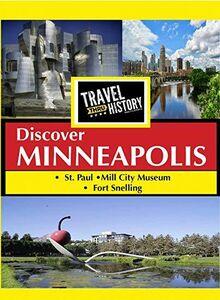 Travel Thru History Discover Minneapolis