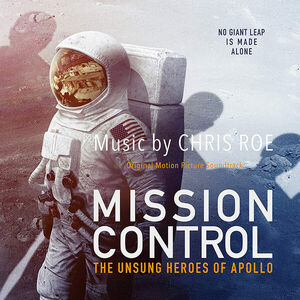 Mission Control: The Unsung Heroes of Apollo (Original Motion Picture Soundtrack)