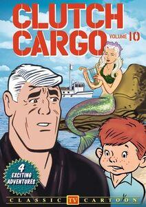Clutch Cargo: Volume 10